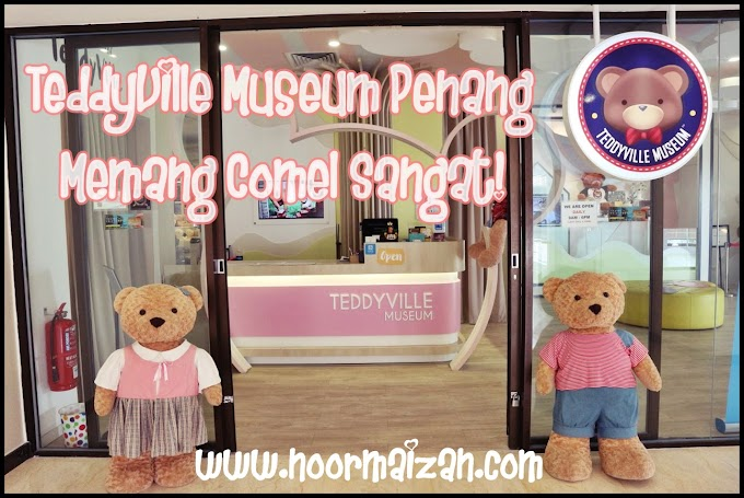TeddyVille Museum Penang Memang Comel Sangat!
