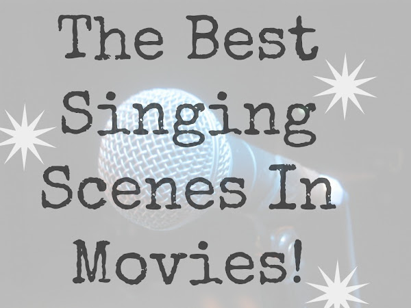 The Best Singing Scenes In Movies!