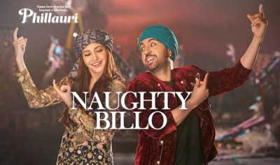 Naughty Billo Song Lyrics from Phillauri and More Bollywood Songs