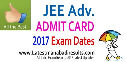 JEE Advanced 2017 Admit Card, Manabadi JEE Advanced Admit Card 2017,JEE Advanced Hall Ticket 2017