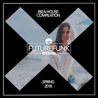 Ibiza House (Spring '18) 2018