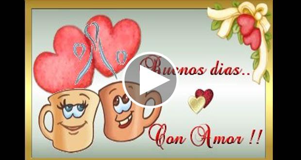 Buenos Días Con Amor Lindo Vídeo Buenos Días Cariño Cómo