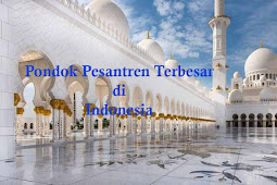 15+ Pesantren Terbesar di Indonesia Terbaru dan Terlengkap
