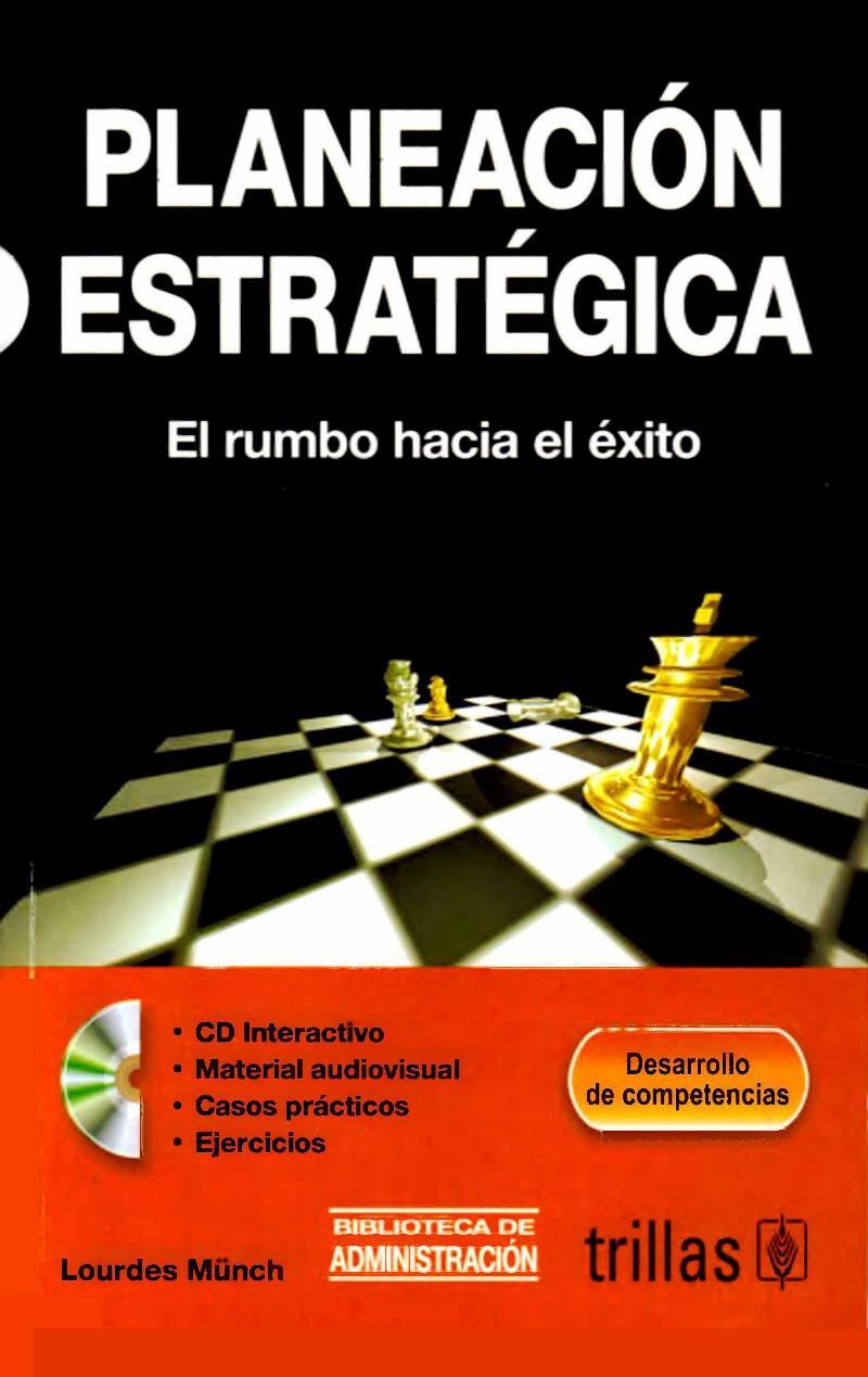 Planeación estratégica: El rumbo hacia el éxito – Lourdes Münch Galindo
