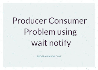 producer-consumer problem using wait notify