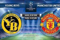Siaran Langsung Young Boys vs Manchester United Pada Liga Champions 2018-2019