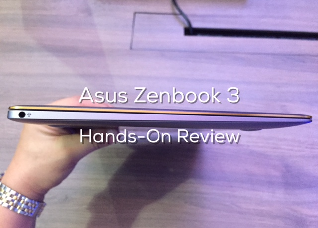 Asus Zenbook 3 Philippines Review