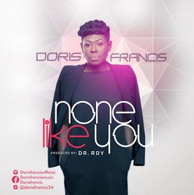 Music: None Like You – Doris Francis
