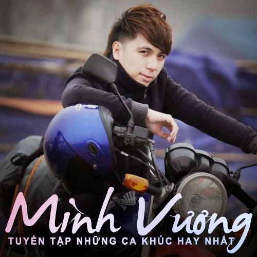 Những bài hát hay nhất của Minh Vương M4U