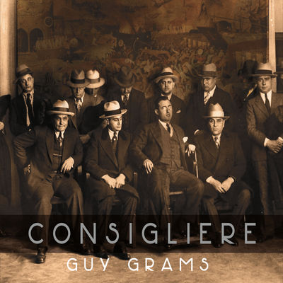 Guy Grams - Consigliere - Album Download, Itunes Cover, Official Cover, Album CD Cover Art, Tracklist