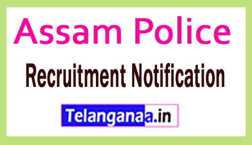 Assam Police Recruitment Notification