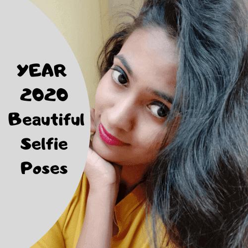 YEAR 2020 Beautiful Selfie Poses