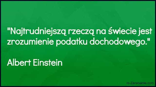 Albert Einstein, cytaty o pracy, dochodach, podatkach.