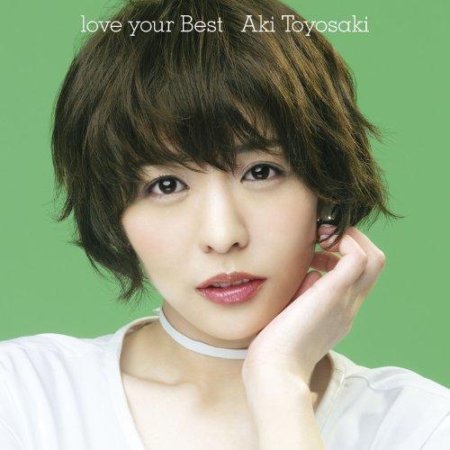 Aki Toyosaki – love your Best [FLAC 24bit + MP3 320 / WEB]
