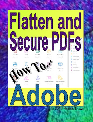 http://teacherink.blogspot.com/2015/10/how-to-flatten-and-secure-adobe-pdfs.html