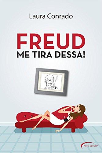 Freud, me tira dessa! - Laura Conrado
