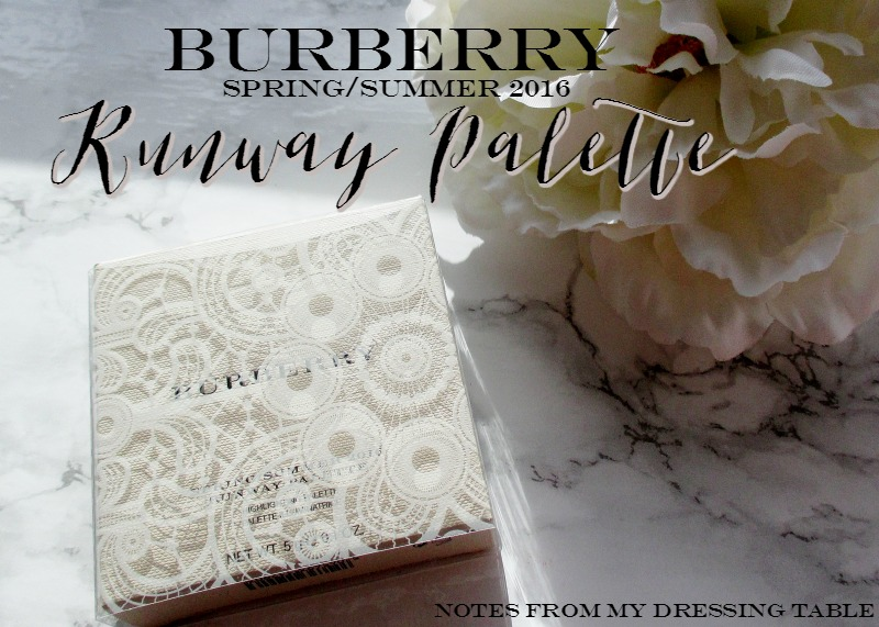 Burberry Spring/Summer 2016 Runway Palette | My Notes and Swatches