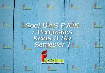 Soal UAS PJOK / Penjaskes Kelas 3 SD Semester 1