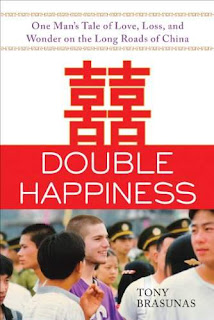 Double Happiness: One Man's Tale of Love, Loss, and Wonder on the Long Roads of China a Non Fiction Chinese Travel book by Tony Brasunas