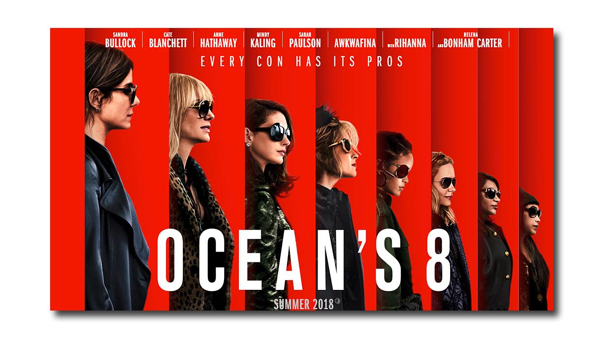 The Oceans 8 poster with Sandra Bullock, Cate Blanchett, Anne Hathaway,  Helena Bonham Carter, Rihanna, Sarah Paulson, Mindy Kaling, & Awkwafina
