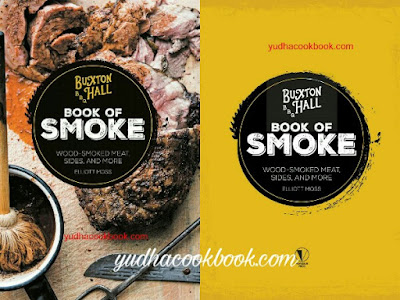 Download cookbook BUXTON HALL BARBECUE'S BOOK OF SMOKE :  Wood-Smoked Meat, Sides, and More