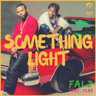 Music :Falz ft. Ycee – Something Light