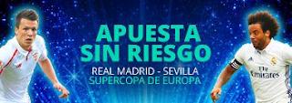 luckia Apuesta sin riesgo en la Supercopa de Europa 9 agosto