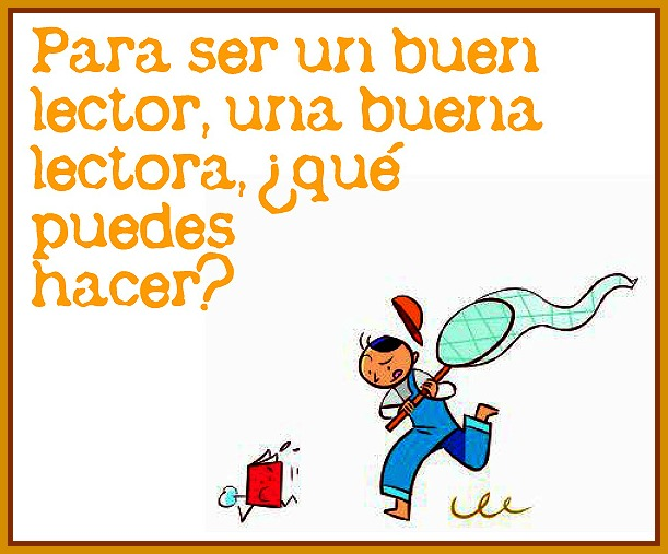 http://2.bp.blogspot.com/-FJ_-t8bdCDQ/UIZRQ8_-CLI/AAAAAAAAEMc/BOCxXZGC5gE/s320/guia+para+ser+un+buen+lector.jpg