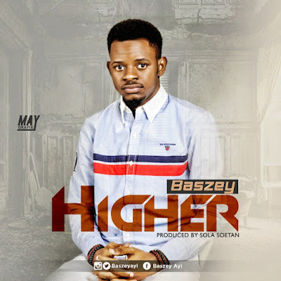 Music: Higher – Baszey
