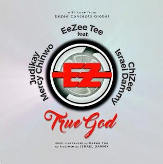 Ezee tee true God