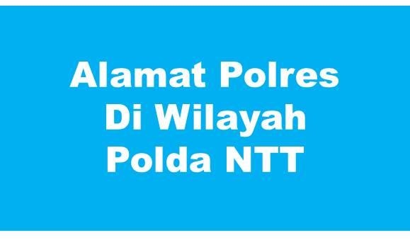 Alamat Lengkap Polres Di Wilayah Polda NTT