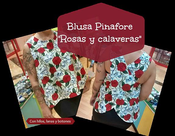 """Con hilos, lanas y botones: blusa pinafore """"Rosas y calaveras"""""""
