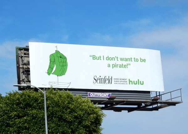 Seinfeld But I dont want to be a pirate Hulu billboard