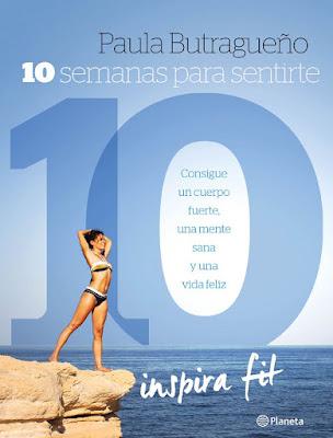LIBRO - Diez semanas para sentirte diez  Paula Butragueño (Planeta - 17 mayo 2016)  SALUD & BIENESTAR  Edición papel & digital ebook kindle  Comprar en Amazon España