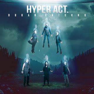 Hyper Act - Bukan Untukku MP3