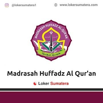 Lowongan Kerja Pekanbaru: Madrasah Huffadz Al Qur'an Mei 2021