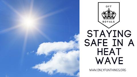 Surviving a Heat Wave/Summer Heat  – Royals Lesson!