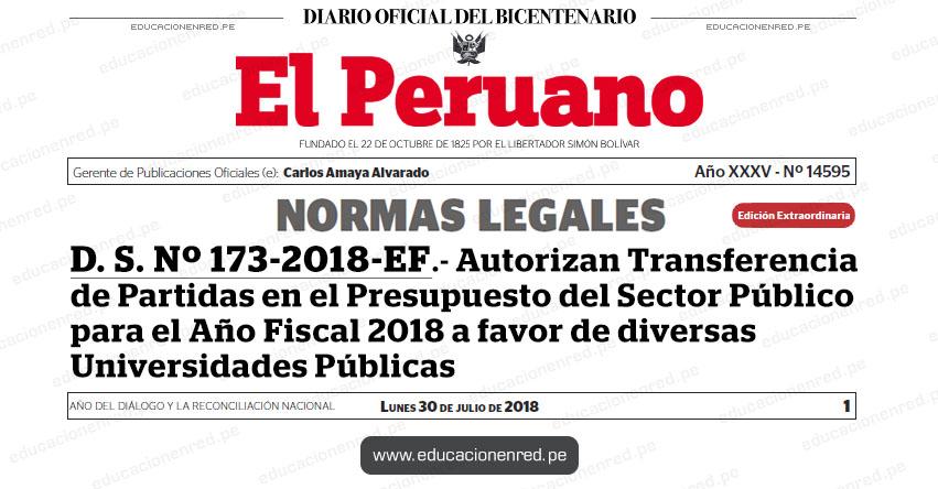 D. S. Nº 173-2018-EF - Autorizan Transferencia de Partidas en el Presupuesto del Sector Público para el Año Fiscal 2018 a favor de diversas Universidades Públicas - MEF - www.mef.gob.pe