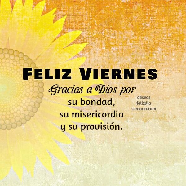 Frases, imágenes, buenos deseos de Feliz viernes, saludos del viernes para amigos y familia por Mery Bracho.
