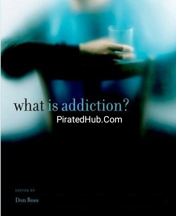 WHAT IS ADDICTION [Ebook]