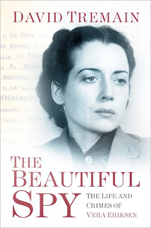 The Beautiful Spy: The Life and Crimes of Vera Eriksen by David Tremain (cover from The History Press site)