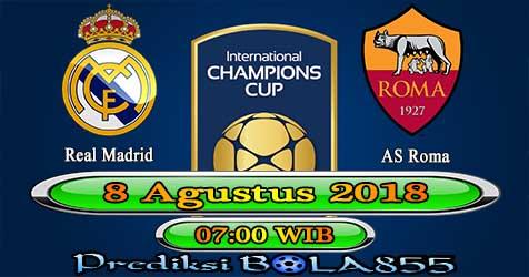Prediksi Bola855 Real Madrid vs AS Roma 8 Agustus 2018