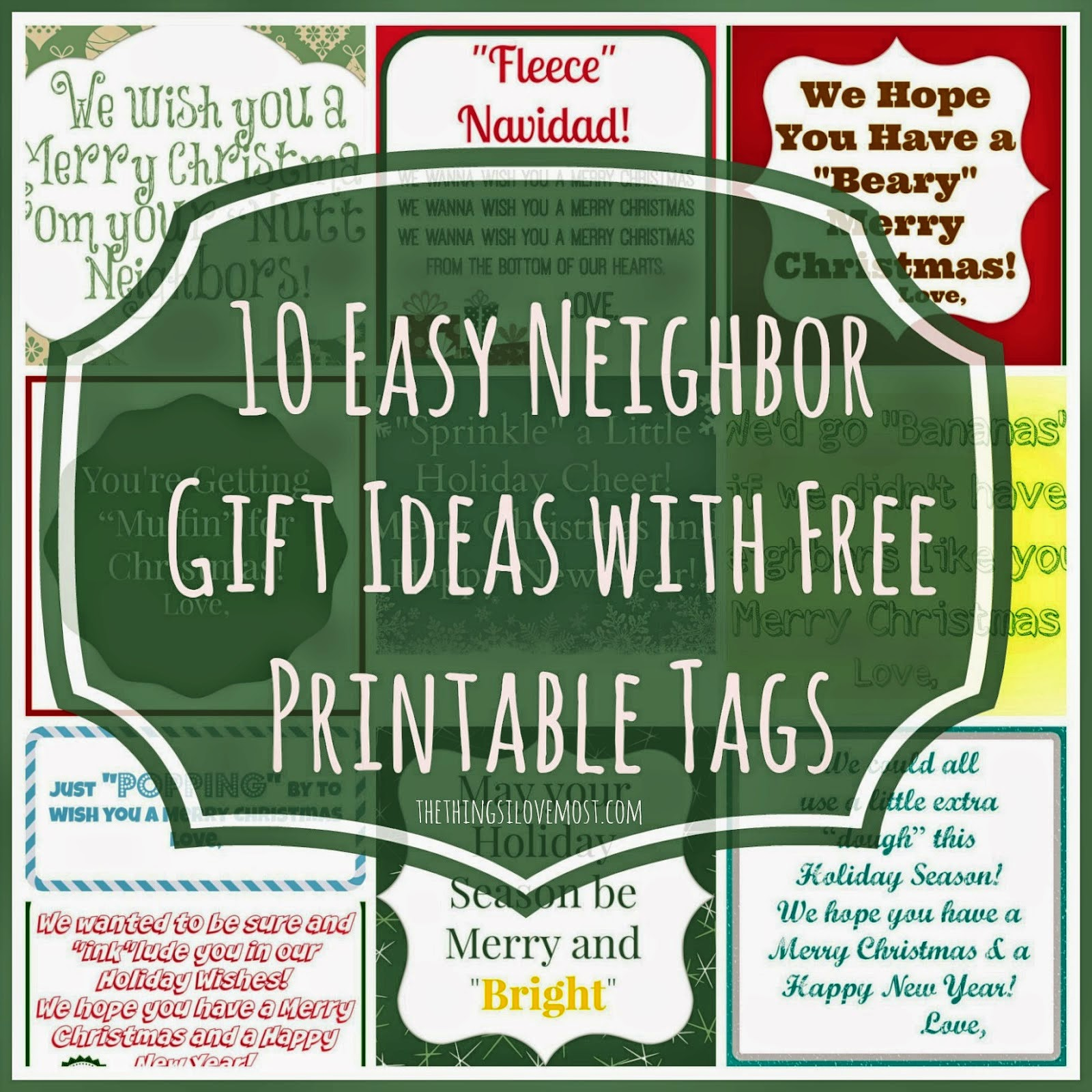 Don't have any cheap and amazing gift ideas for your neighbors and friends this year? Here are ten great neighbor gift ideas with free printable tags to jazz up cheap gifts and make them wonderful.  This is day 9 of our Blogger Online Advent project.