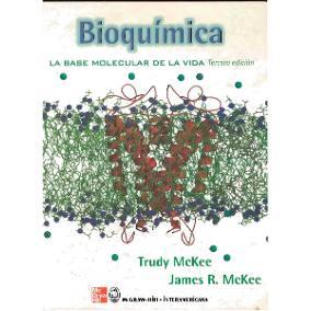 Bioquimica Las Bases Moleculares De La Vida Mckee Pdf