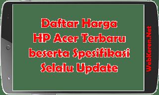 Daftar Harga Smartphone Acer Terbaru + Spesifikasi Selalu Update