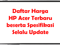 Daftar Harga HP Acer Terbaru + Spesifikasi Selalu Update