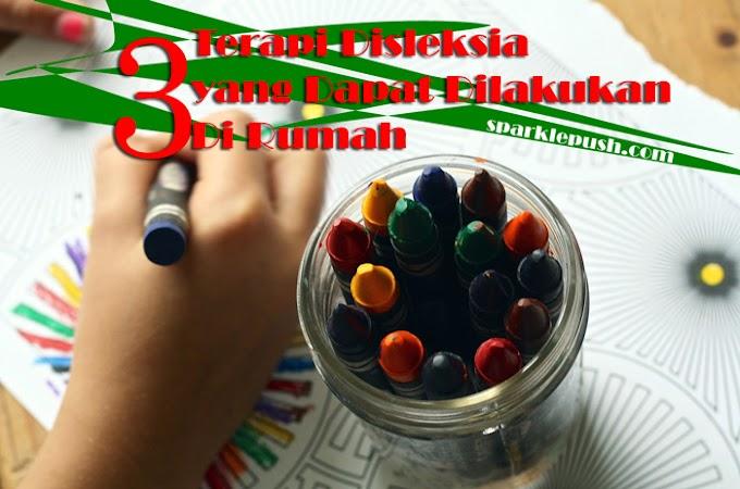 3 Terapi Disleksia yang Dapat Dilakukan Di Rumah