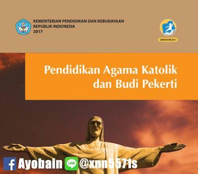 Download Buku Siswa Pendidikan Agama Katolik Dan Budi Pekerti SMA / SMK Kelas X Kurikulum 2013 Revisi (GRATIS)