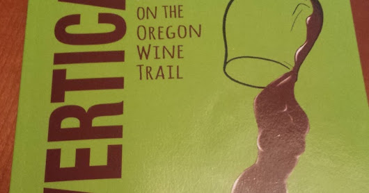 Vertical Passion And Pinot On The Oregon Wine Trail by Rex Pickett