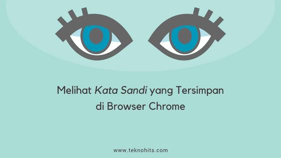 Melihat Kata Sandi yang Tersimpan di Browser Chrome